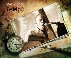 """Il cantautore Max Vigneri presenterà  l'album """"Tempo"""""""