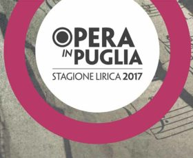 """Opera In Puglia"" Stagione Lirica 2017"