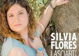 Lasciarti Andare: primo inedito di Silvia Flores